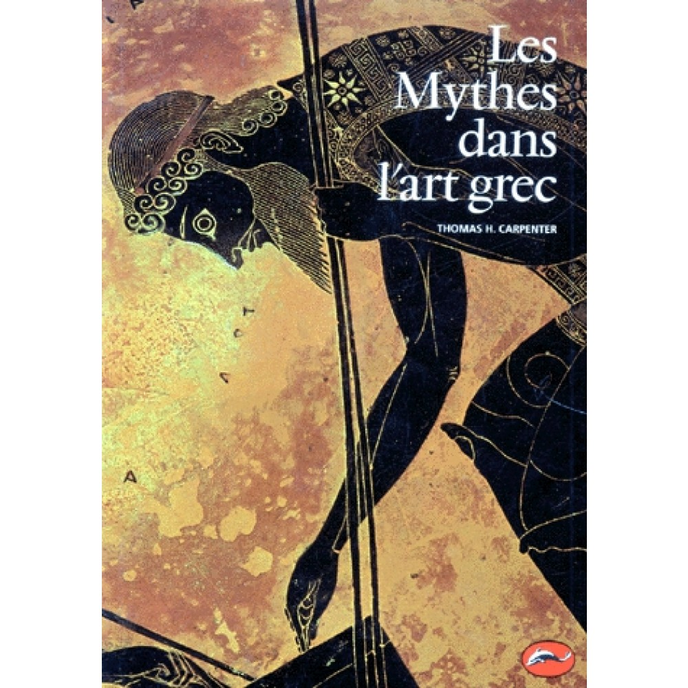 Thomas H. Carpenter, Les mythes dans l'art grec, Thames & Hudson, 1998 / https://www.cultura.com/les-mythes-dans-l-art-grec-9782878111361.html